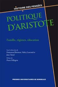 Emmanuel Bermon et Valéry Laurand - Politique d'Aristote - Famille, régimes, éducation.