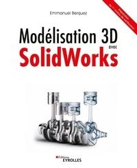 Emmanuel Berquez - Modélisation 3D avec SolidWorks.