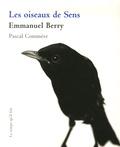 Emmanuel Berry et Pascal Commère - Les oiseaux de Sens.
