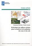 Emmanuel Berthier et Claude Joannis - Hydrologie des milieux urbains pour la maîtrise de la pollution des eaux et des sols.