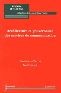 Emmanuel Bertin et Noël Crespi - Architecture et gouvernance des services de communication.