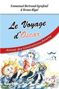 Emmanuel Bertrand-Egrefeuil et Bruno Rigal - Le Voyage d'Oscar - Avocat des Générations futures.