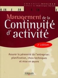 Emmanuel Besluau - Management de la continuité d'activité - Assurer la pérennité de l'entreprise : planification, choix techniques et mise en oeuvre.
