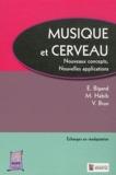 Emmanuel Bigand et Michel Habib - Musique et cerveau - Nouveaux concepts, nouvelles applications.