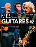 Emmanuel Bighelli - Mes guitares - Tome 2, Solistes, accompagnateurs, chanteurs : ils racontent....