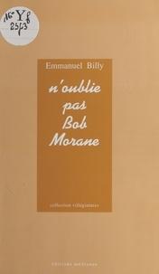 Emmanuel Billy - N'oublie pas Bob Morane.