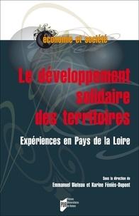 Emmanuel Bioteau et Karine Féniès-Dupont - Le développement solidaire des territoires - Expériences en Pays de la Loire.