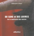 Emmanuel Blanc - Du sang et des larmes - De la souffrance des toreros.