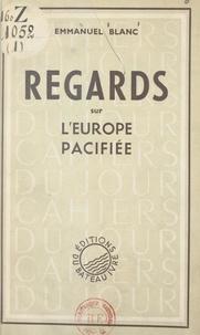 Emmanuel Blanc - Regards sur l'Europe pacifiée.