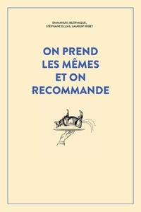 Emmanuel Blervaque et Stéphane Ellias - On prend les mêmes et on recommande - 300 nouveaux accidents d'expression : une seule victime, la langue française....