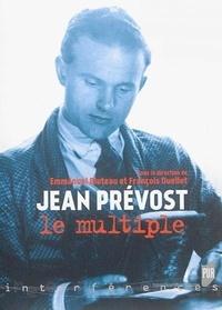 Emmanuel Bluteau et François Ouellet - Jean Prévost le multiple.