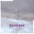 Emmanuel Boitier et Bernard Jannin - Auvergne : les saisons du silence.
