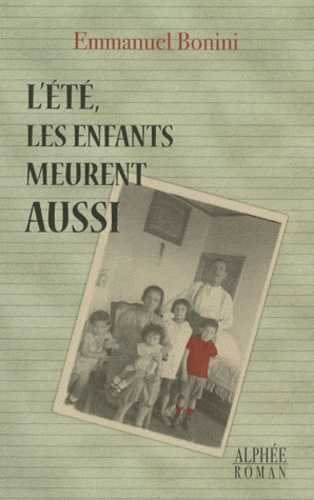 Emmanuel Bonini - L'été les enfants meurent aussi.