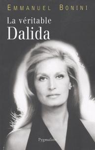 Emmanuel Bonini - La véritable Dalida.