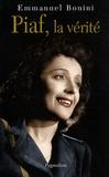 Emmanuel Bonini - Piaf, la vérité.
