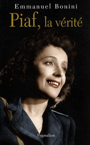 Piaf, la vérité