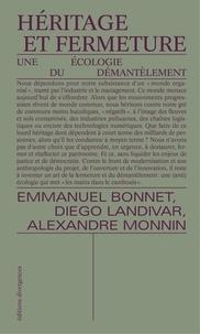 Emmanuel Bonnet et Diego Landivar - Héritage et fermeture - Une écologie du démantèlement.