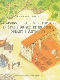 Emmanuel Botte - Salaisons et sauces de poissons en Italie du sud et en Sicile durant l'Antiquité.