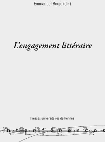 Emmanuel Bouju et  Collectif - Cahiers du groupe phi 2005 : L'engagement littéraire.