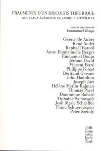Emmanuel Bouju - Fragments d'un discours théorique - Nouveaux éléments de lexique littéraire.