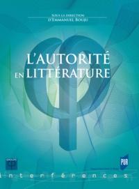 Emmanuel Bouju - L'autorité en littérature.