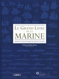 Emmanuel Boulard et Alain Popieul - Le grand livre de la Marine - Histoire de la marine française des origines à nos jours.