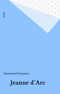 Emmanuel Bourassin - Jeanne d'Arc.