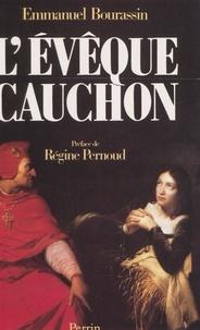 Emmanuel Bourassin et Régine Pernoud - L'évêque Cauchon - Coupable ou non coupable ?.
