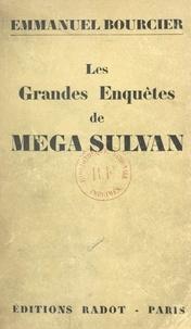 Emmanuel Bourcier - Les grandes enquêtes de Mega Sulvan.