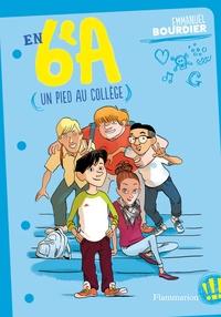Emmanuel Bourdier - En 6e A Tome 1 : Un pied au collège.