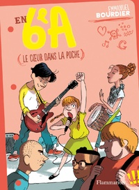 Emmanuel Bourdier - En 6e A Tome 2 : Le coeur dans la poche.