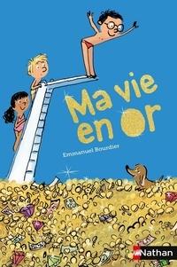 Emmanuel Bourdier - Ma vie en or.