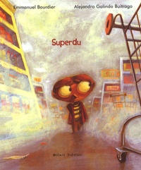 Emmanuel Bourdier et Alejandro Galindo Buitrago - Superdu.