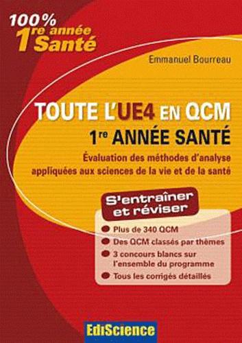 Emmanuel Bourreau - Toute l'UE4 en QCM 1re année santé - Evaluation des méthodes d'analyse appliquées aux sciences de la vie et de la santé.