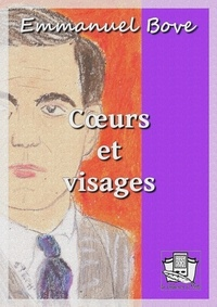 Emmanuel Bove - Coeurs et visages.