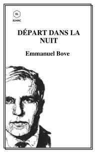 Emmanuel Bove - DÉPART DANS LA NUIT.