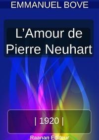 Emmanuel Bove - L'AMOUR DE PIERRE NEUHART.