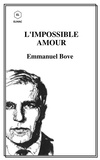 Emmanuel Bove - L'impossible amour.