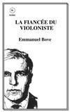 Emmanuel Bove - La fiancée du violoniste.