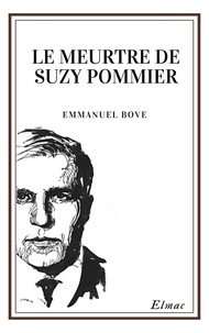 Emmanuel Bove - Le meurtre de Suzy Pommier.