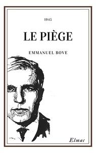 Emmanuel Bove - Le Piège.