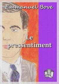 Emmanuel Bove - Le pressentiment.