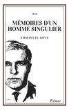 Emmanuel Bove - Mémoires d'un homme singulier.