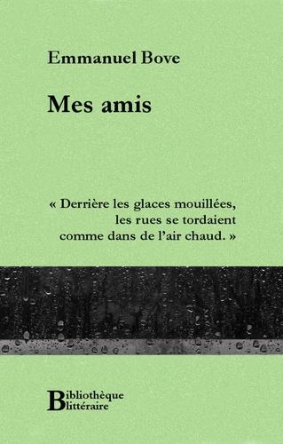 Emmanuel Bove - Mes amis.
