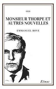 Emmanuel Bove - Monsieur Thorpe et autres nouvelles.