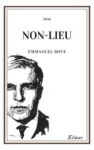 Emmanuel Bove - NON-LIEU.