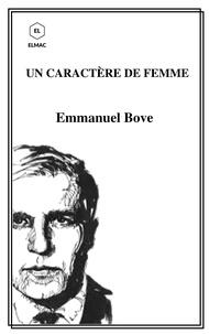 Emmanuel Bove - Un caractère de femme.