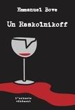 Emmanuel Bove - Un Raskolnikoff.