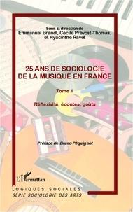 Emmanuel Brandl et Cécile Prévost-Thomas - 25 ans de sociologie de la musique en France - Tome 1, Réflexivité, écoutes, goûts.