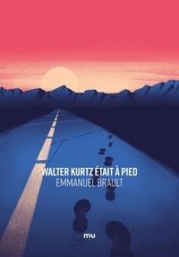 Emmanuel Brault - Walter Kurtz était à pied.